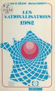 André G. Delion et Michel Durupty - Les Nationalisations (1982).