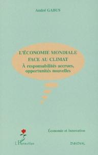 Léconomie mondiale face au climat - A responsabilités accrues, opportunités nouvelles.pdf