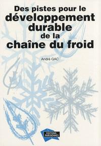 André Gac - Des pistes pour le développement durable de la chaîne du froid.