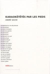 André Gache - Karaokétêtés par les pieds.
