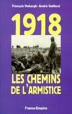 André Gaillard - 1918, les chemins de l'Armistice.