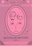 André Gaillard et Teddy Vrignault - Les Frères ennemis - Recueil de sketches n° 8.