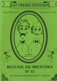 André Gaillard et Teddy Vrignault - Les Frères ennemis - Recueil de sketches N° 13.