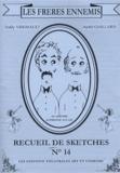 André Gaillard et Teddy Vrignault - Les Frères ennemis - Recueil de sketches n° 14.