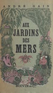 André Gain et Ernest Tisserand - Aux jardins des mers.