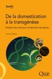 André Gallais - De la domestication à la transgénèse - Evolution des outils pour l'amélioration des plantes.
