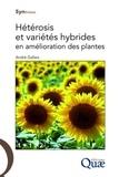 André Gallais - Hétérosis et variétés hybrides en amélioration des plantes.