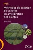 André Gallais - Méthodes de création de variétés en amélioration des plantes.