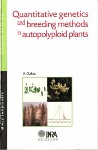 André Gallais - Quantitative genetics and breeding methods in autopolyploid plants.