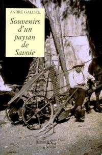 André Gallice - Les mémoires d'André Gallice,.... Tome 3 - Souvenirs d'un paysan de Savoie.