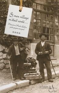 André Gallice - Si mon village m'était conté (4). Les mémoires d'André Gallice, poète-paysan savoyard.