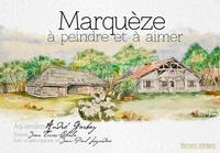 André Garbay et Jean Tucoo-Chala - Marquèze à peindre et à aimer.