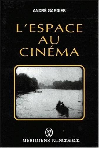 André Gardies - L'espace au cinéma.