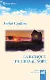 André Gardies - La baraque du cheval noir.