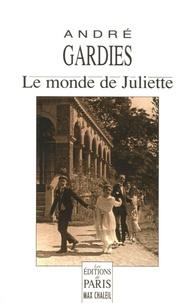 André Gardies - Le monde de Juliette.