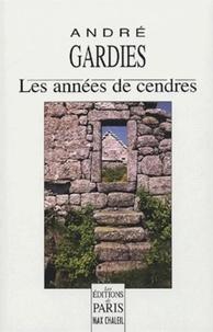 André Gardies - Les années de cendres.