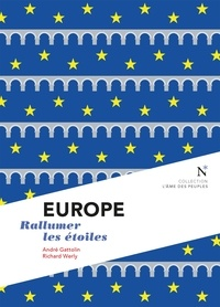 André Gattolin et Richard Werly - Europe - Rallumer les étoiles.