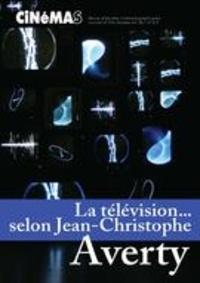 André Gaudreault et Viva Paci - Cinémas  : Cinémas. Vol. 26 No. 2-3, Printemps 2016 - La télévision… selon Jean-Christophe Averty.