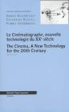 André Gaudreault et Catherine Russell - Le Cinématographe, nouvelle technologie du XXe siècle : The Cinema, A New Technology for the 20th Century.