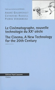 André Gaudreault et Catherine Russell - Le Cinématographe, nouvelle technologie du XXe siècle : The Cinema, A New Technology for the 20th Century.