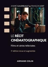 André Gaudreault et François Jost - Le récit cinématographique - 3e éd..