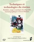 André Gaudreault et Martin Lefebvre - Techniques et technologies du cinéma - Modalités, usages et pratiques des dispositifs cinématographiques à travers l'histoire.