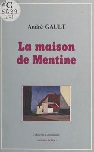 André Gault - La maison de Mentine.