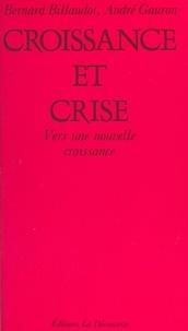 André Gauron et Bernard Billaudot - Croissance et crise.