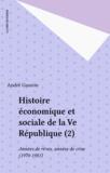 André Gauron - Histoire économique et sociale de la Cinquième République Tome 2 - Années de rêves, années de crises.