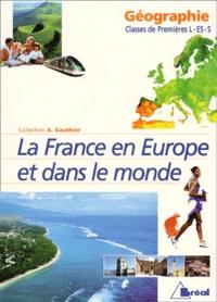 André Gauthier - Géographie 1ères L-ES-S. - La France en Europe et dans le monde.