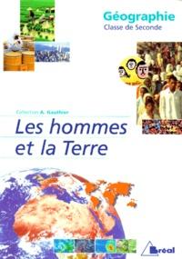 André Gauthier et  Collectif - Géographie, classe de seconde.