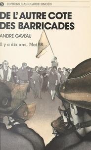 André Gaveau et Jacques Poirier - De l'autre côté des barricades.