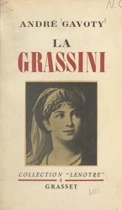 André Gavoty - La Grassini - Première cantatrice de S. M. l'empereur et roi.