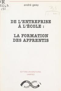 André Geay et André Duffaure - De l'entreprise à l'école : la formation des apprentis.