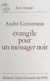 André Geissmann - Évangile pour un messager noir.