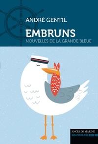 André Gentil - Embruns - Nouvelles de la grande bleue.