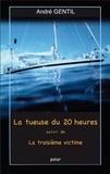 André Gentil - La Tueuse du Vingt Heures.