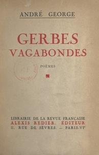 André George - Gerbes vagabondes.