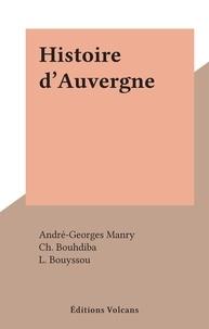 André-Georges Manry et Ch. Bouhdiba - Histoire d'Auvergne.