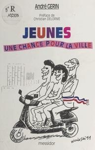 André Gerin - Jeunes, une chance pour la ville.