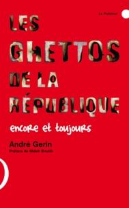 André Gerin - Les ghettos de la République - Encore et toujours.