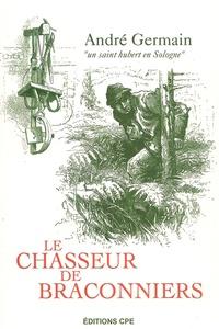André Germain - Le chasseur de braconniers.