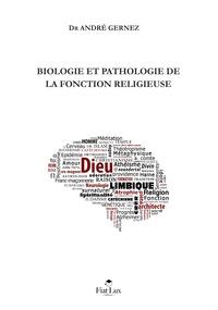 André Gernez - Biologie et pathologie de la fonction religieuse.