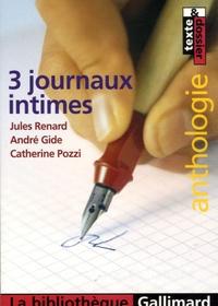André Gide et Catherine Pozzi - 3 Journaux intimes - Jules Renard, André Gide, Catherine Pozzi.