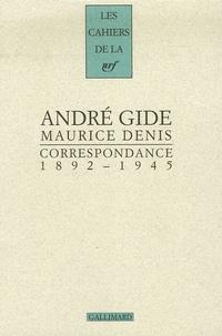 André Gide et Maurice Denis - Correspondance 1892-1945.