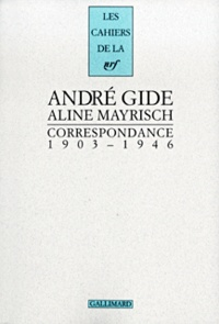André Gide et Aline Mayrisch - Correspondance 1903-1946.
