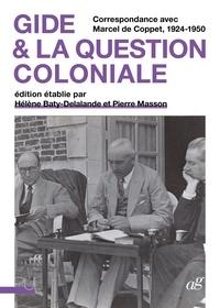 André Gide et Marcel Coppet - Gide & la question coloniale - Correspondance avec Marcel de Coppet, 1924-1950.