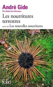 André Gide - Les nourritures terrestres - Suivi de Les nouvelles nourritures.