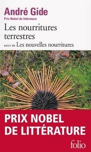 André Gide - Les Nourritures terrestres. (suivi de) Les Nouvelles nourritures.