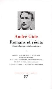 André Gide - Romans et récits - Tome 1, Oeuvres romanesques et théâtrales.